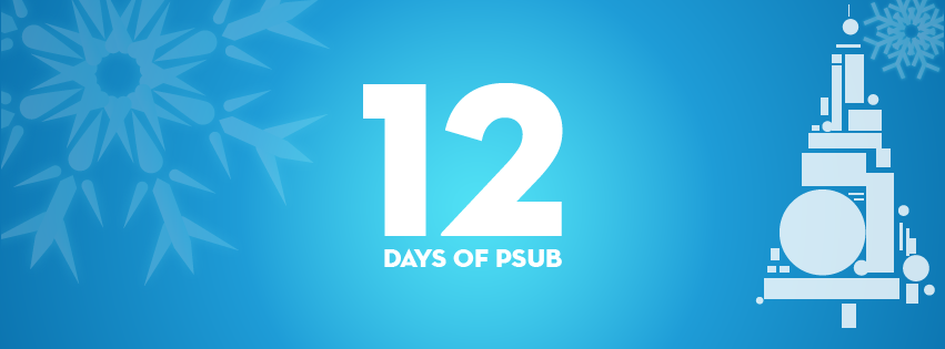 The 12 Days of PSUB start Dec. 12th